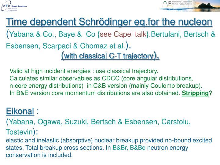 Time dependent Schrödinger eq.for the nucleon