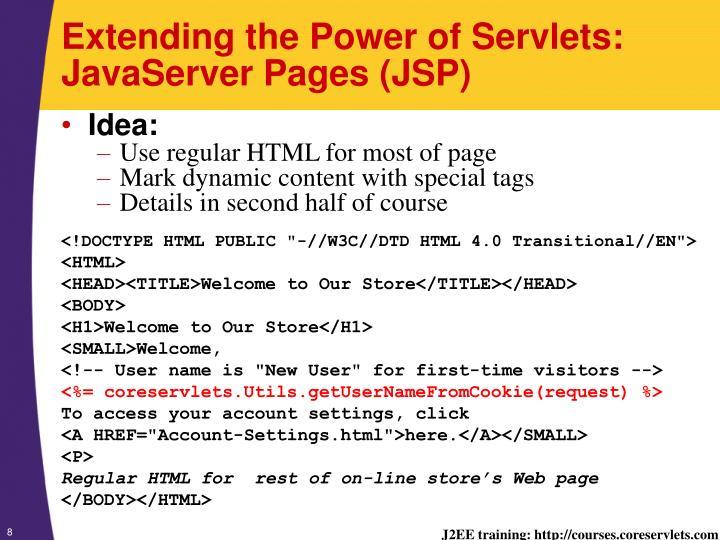 Extending the Power of Servlets: JavaServer Pages (JSP)