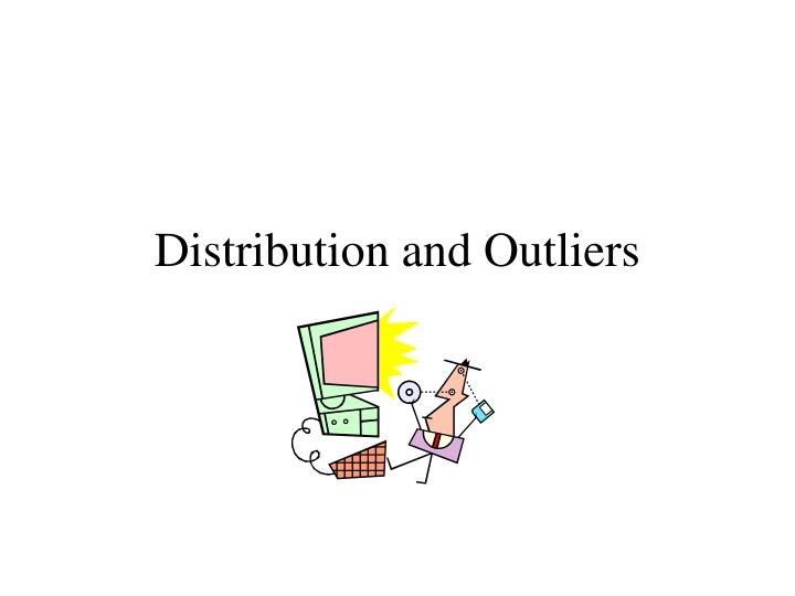 distribution and outliers n.