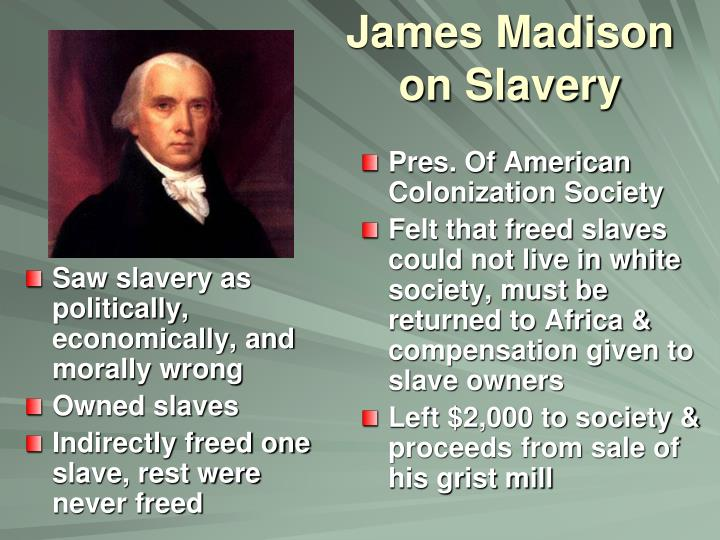 Saw slavery as politically, economically, and morally wrong