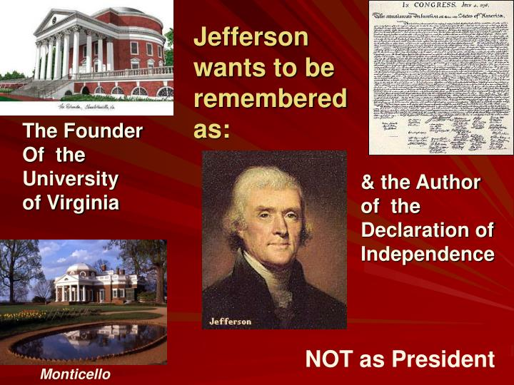 Jefferson wants to be remembered as: