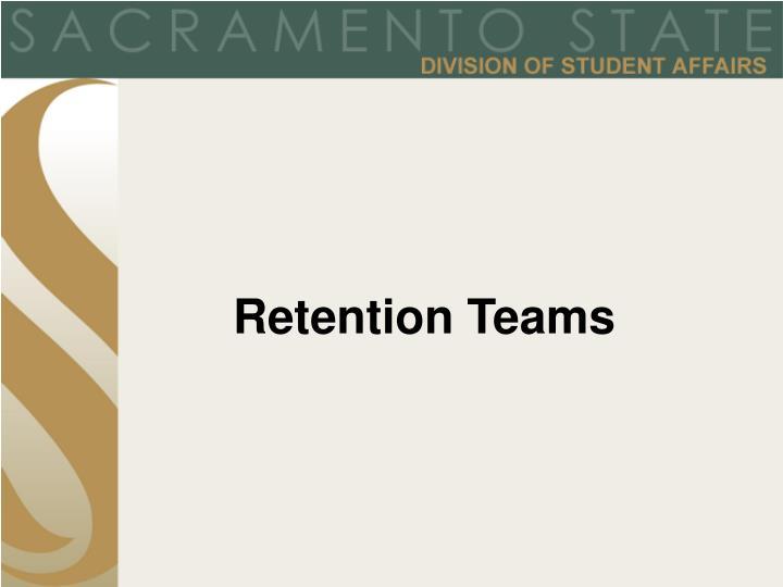 Retention Teams