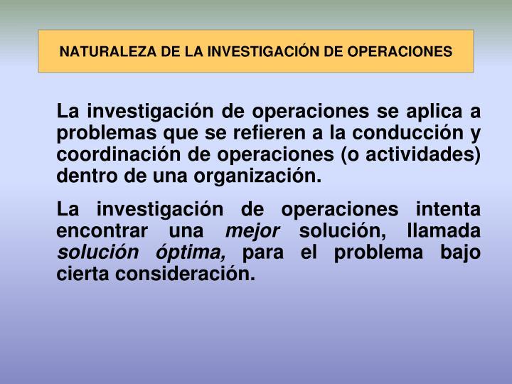 NATURALEZA DE LA INVESTIGACIÓN DE OPERACIONES