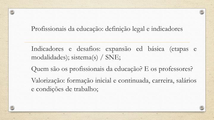 Profissionais da educação: definição legal e indicadores