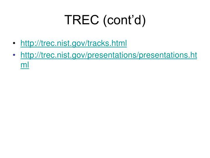 TREC (cont'd)
