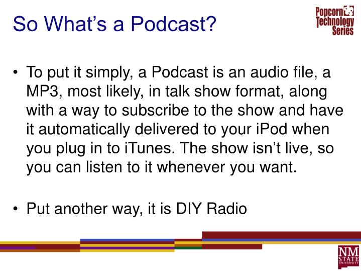 So what s a podcast