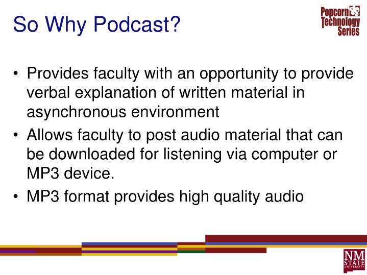 So why podcast