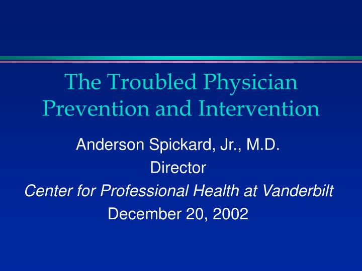 the troubled physician prevention and intervention n.
