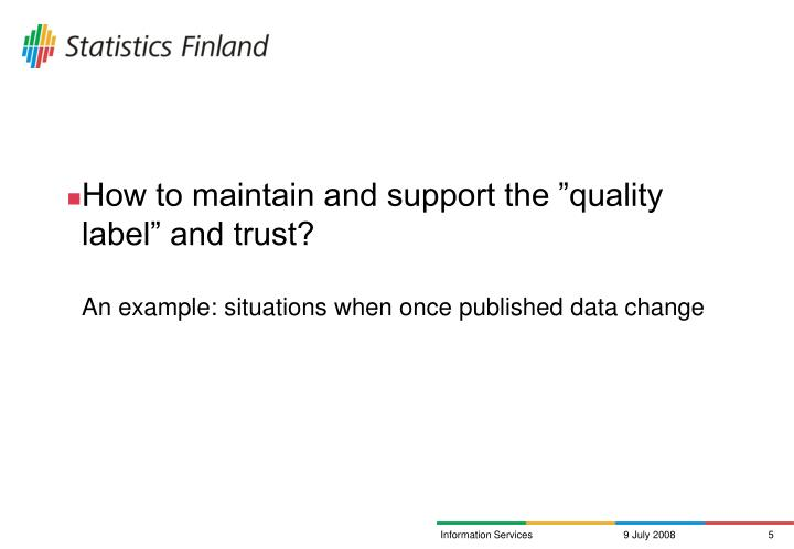 """How to maintain and support the """"quality label"""" and trust?"""