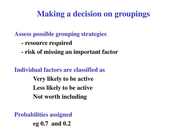 Making a decision on groupings