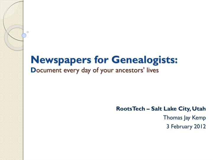 newspapers for genealogists d ocument every day of your ancestors lives n.