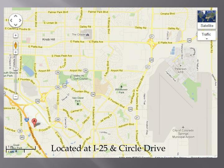 Located at I-25 & Circle Drive