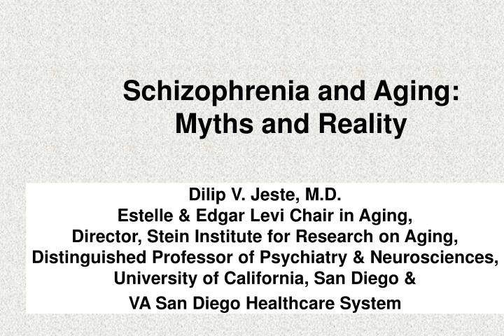 schizophrenia and aging myths and reality n.