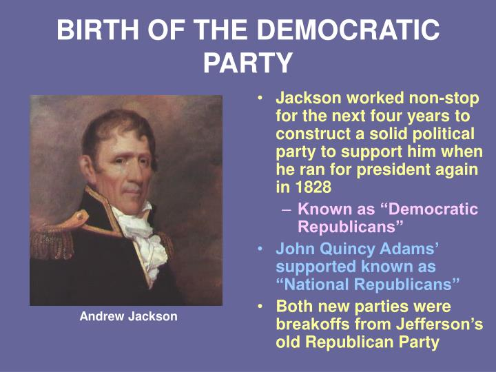 BIRTH OF THE DEMOCRATIC PARTY