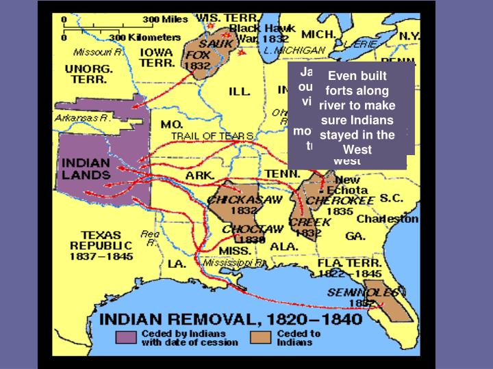 Jefferson had started program of removing all Indians east of the Mississippi to west of the river