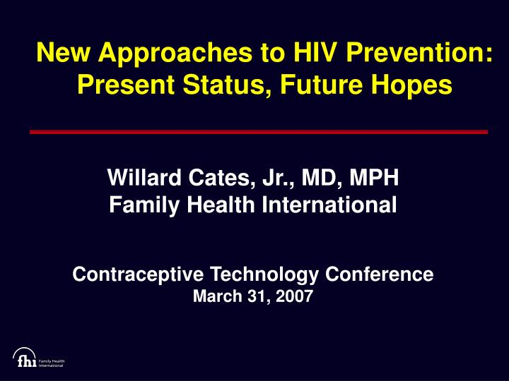 new approaches to hiv prevention present status future hopes n.