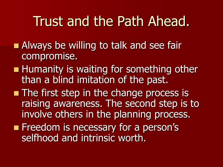 Trust and the Path Ahead.