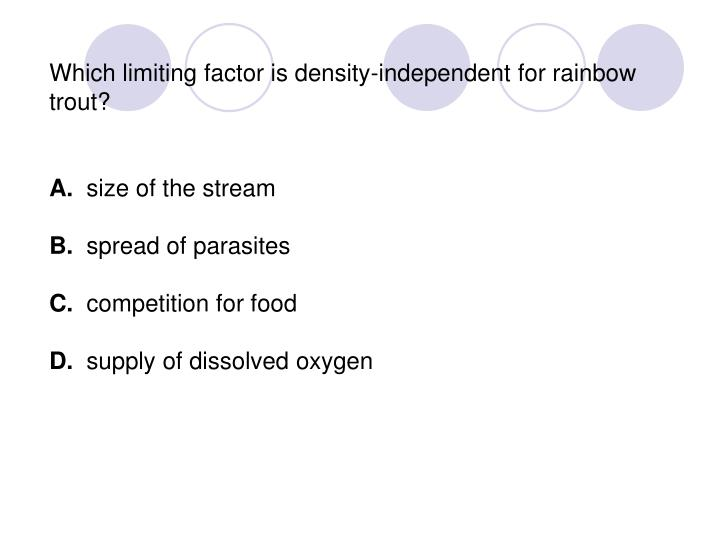 Which limiting factor is density-independent for rainbow trout?