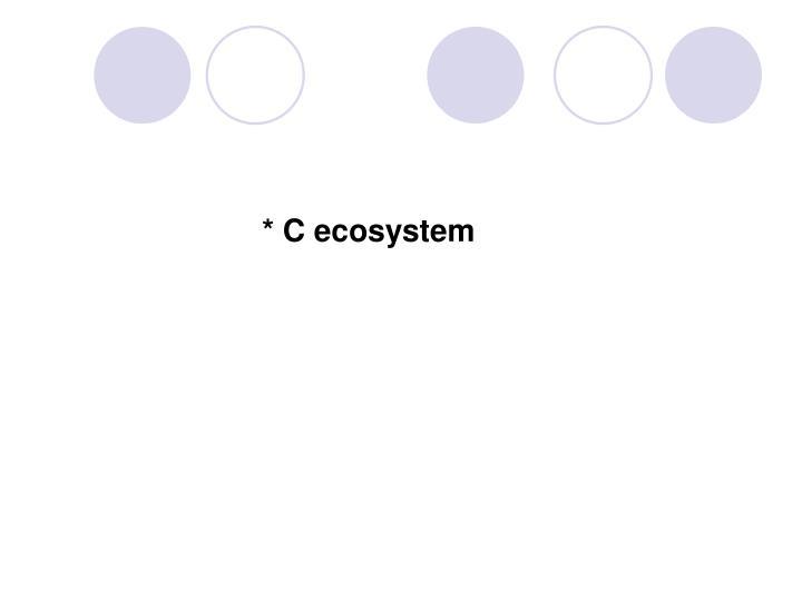 * C ecosystem