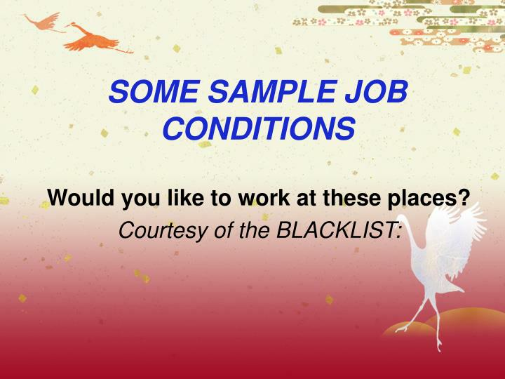 SOME SAMPLE JOB CONDITIONS