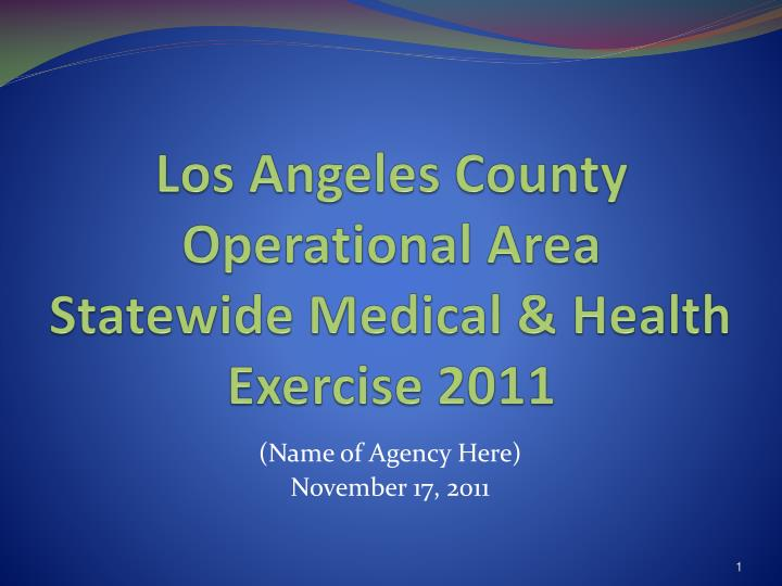 Los angeles county operational area statewide medical health exercise 2011