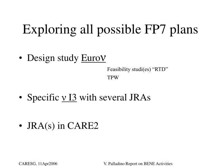 Exploring all possible FP7 plans