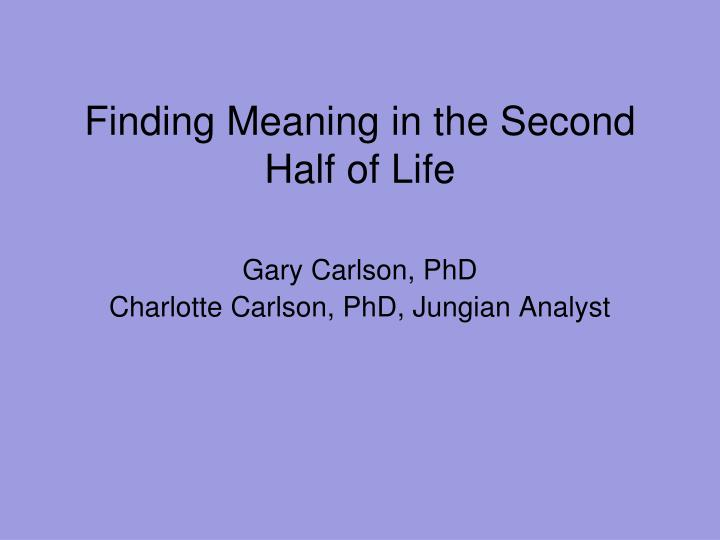 finding meaning in the second half of life n.