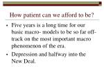 how patient can we afford to be