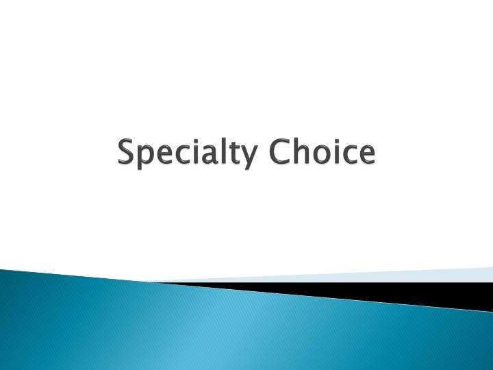 Specialty Choice