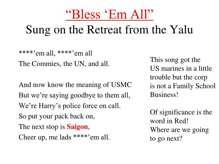 """""""Bless 'Em All"""""""