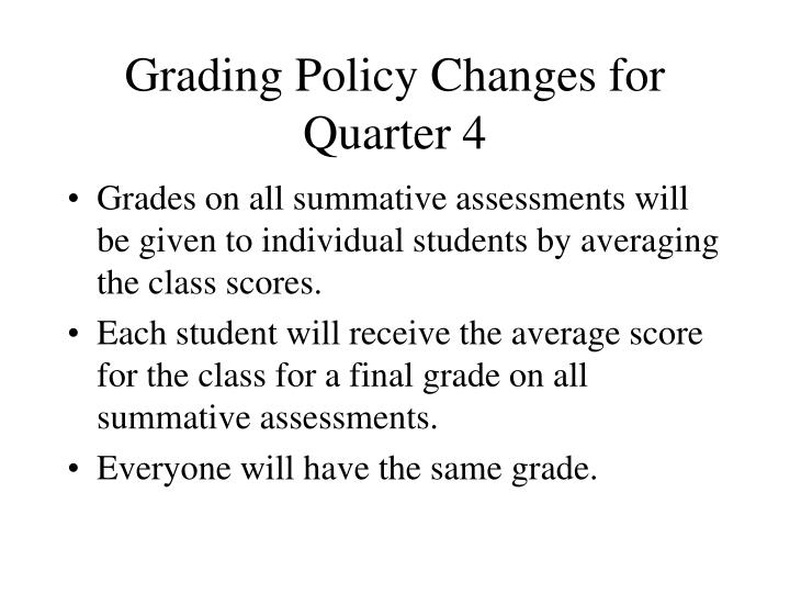 Grading Policy Changes for Quarter 4