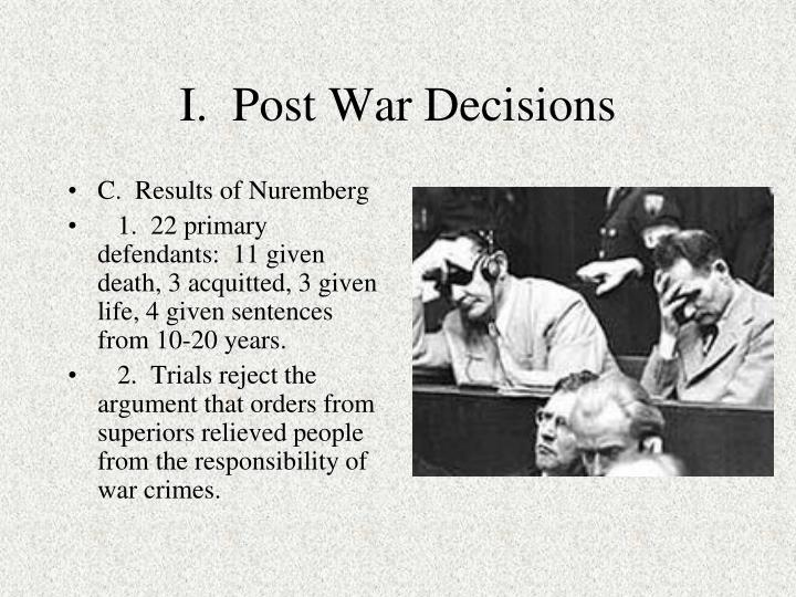 I.  Post War Decisions