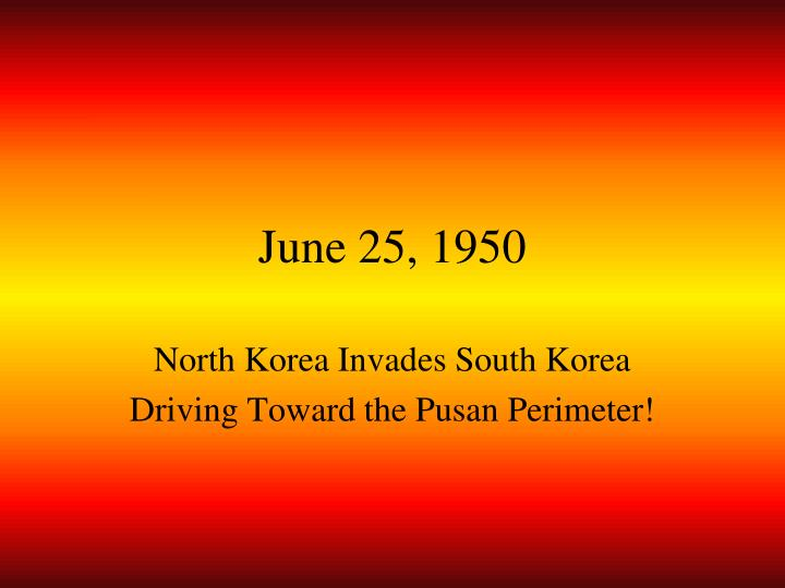 June 25, 1950