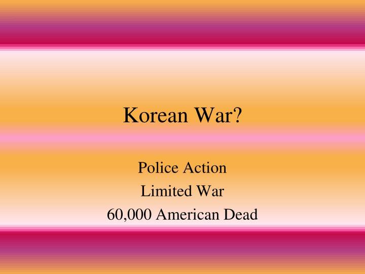 Korean War?
