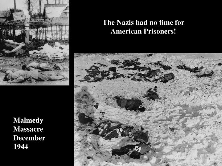 The Nazis had no time for American Prisoners!