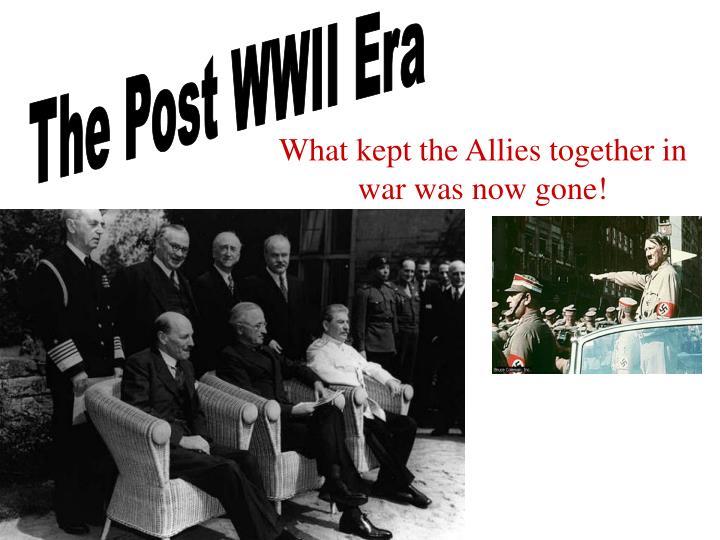 The Post WWII Era
