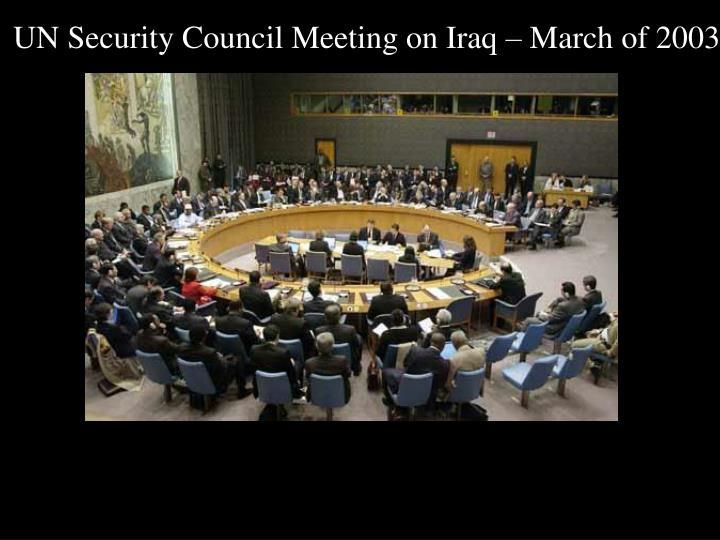 UN Security Council Meeting on Iraq – March of 2003