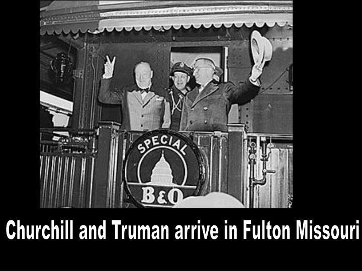 Churchill and Truman arrive in Fulton Missouri