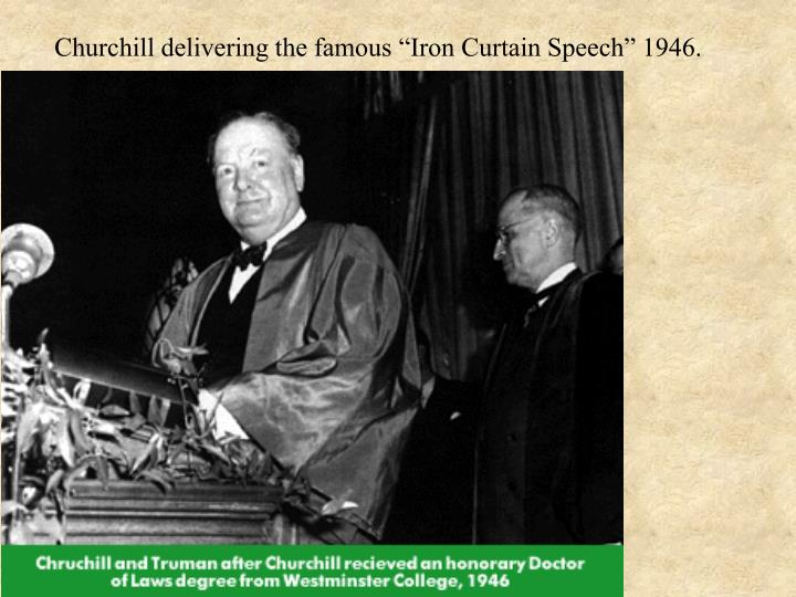 """Churchill delivering the famous """"Iron Curtain Speech"""" 1946."""