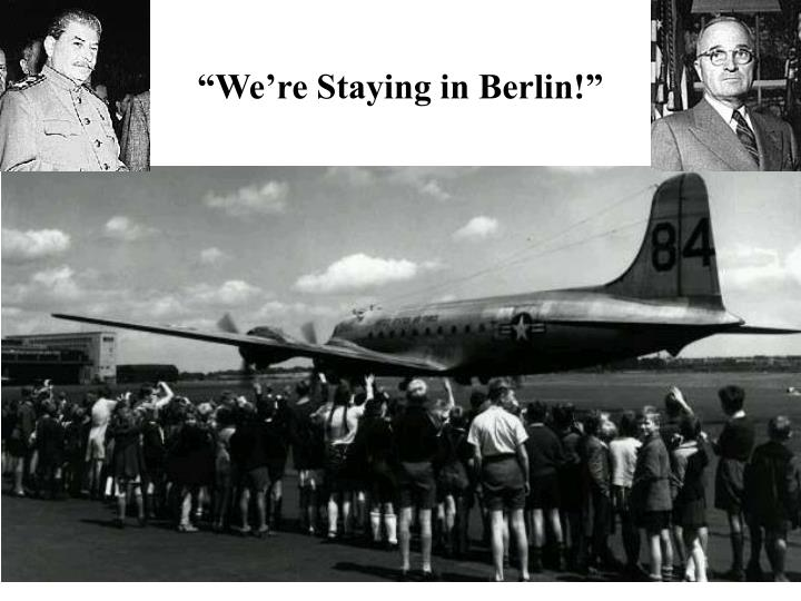 """""""We're Staying in Berlin!"""""""