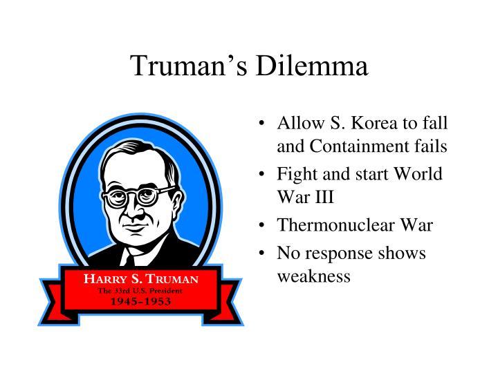 Truman's Dilemma