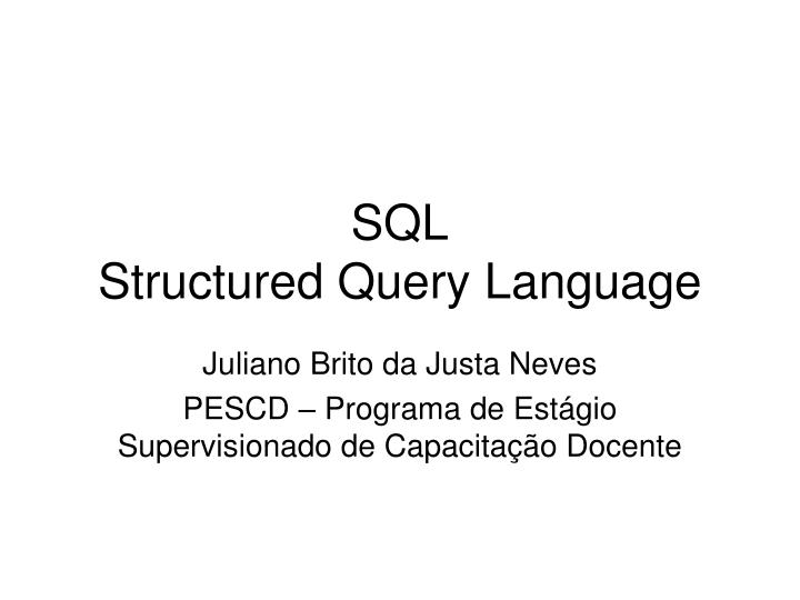 sql structured query language n.