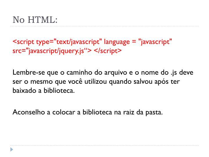 No HTML: