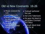 old vs new covenants 16 26