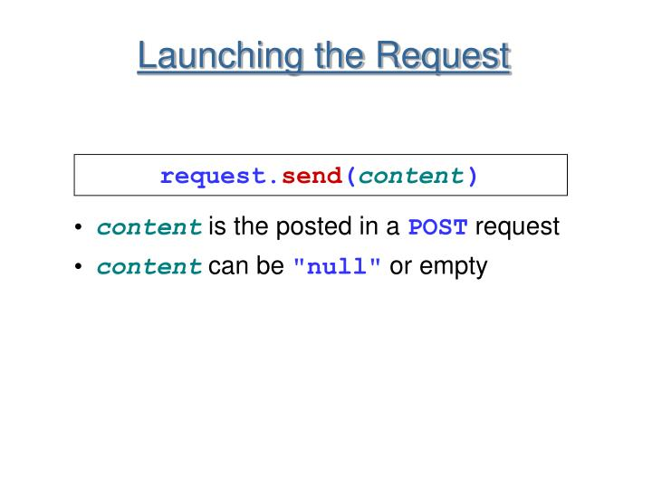 Launching the Request