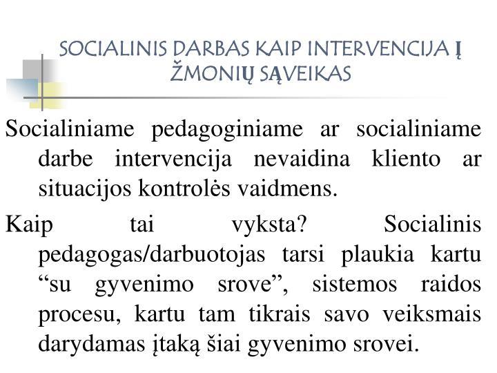 Socialinis darbas kaip intervencija moni s veikas1
