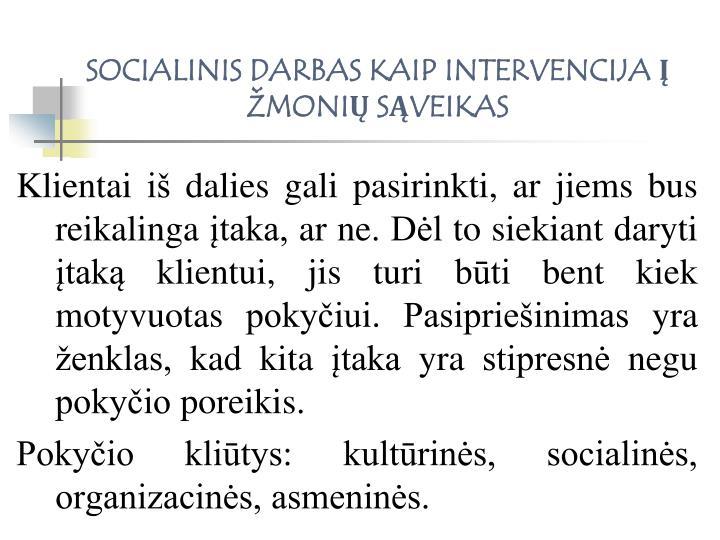 SOCIALINIS DARBAS KAIP INTERVENCIJA Į ŽMONIŲ SĄVEIKAS