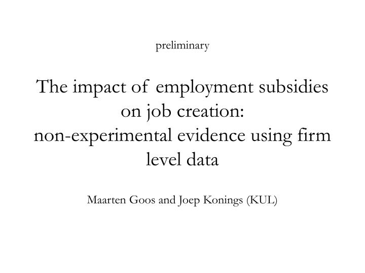 the impact of employment subsidies on job creation non experimental evidence using firm level data n.