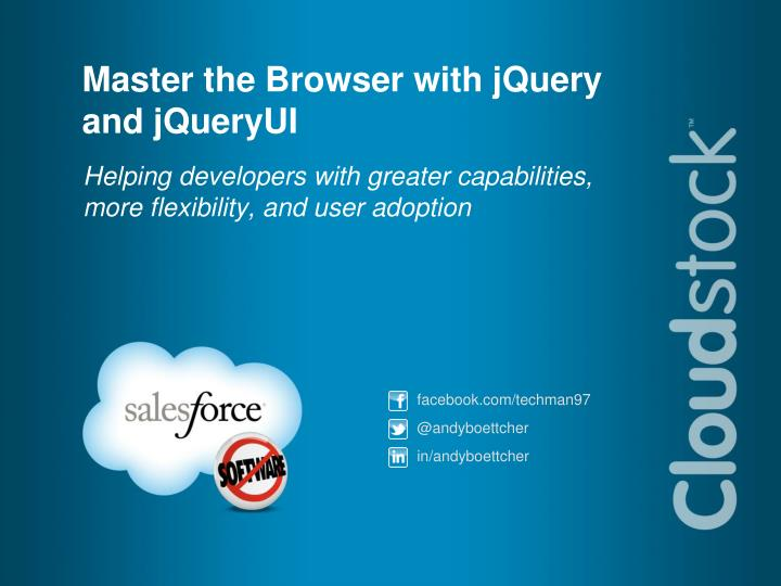 Master the browser with jquery and jqueryui