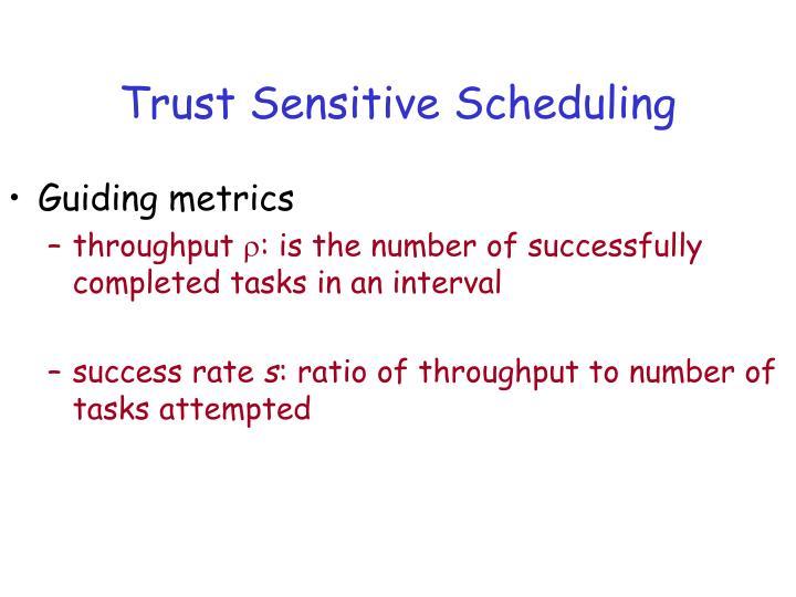 Trust Sensitive Scheduling